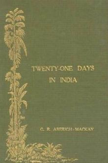 Twenty-One Days in India; and, The Teapot Series by George Robert Aberigh-Mackay