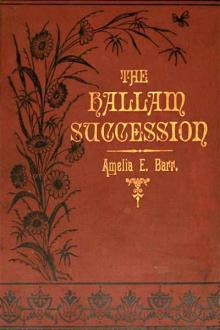 The Hallam Succession by Amelia E. Barr