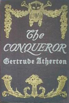 The Conqueror by Gertrude Franklin Horn Atherton