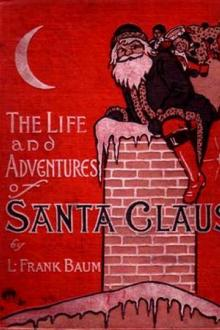 The Life and Adventures of Santa Claus by Edith van Dyne