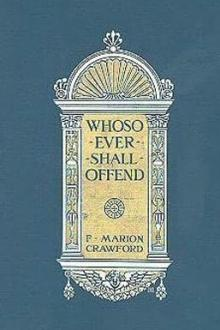 Whosoever Shall Offend by F. Marion Crawford