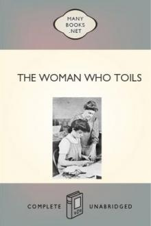 The Woman Who Toils by Mrs. Van Vorst John, Marie Van Vorst